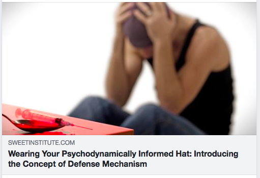 Wearing Your Psychodynamically Informed Hat: Introducing the Concept of Defense Mechanism