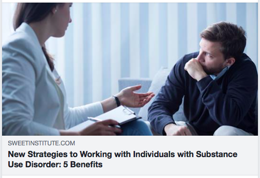 New Strategies to Working with Individuals with Substance Use Disorder: 5 Benefits