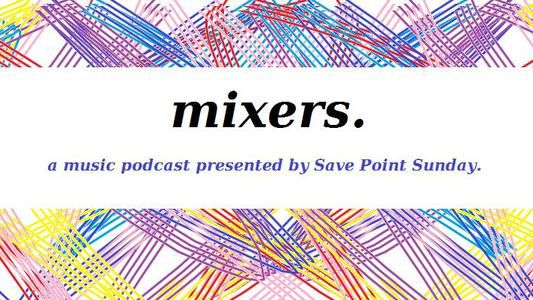 - Mixers is a show about music and feelings. Get ready for a bi-weekly journey through a theme interpreted through StarF's immense collection of music! If you like playlists, this is just the podcast for you! Every other Wednesday you'll be treated to a mix of songs that conceptually fit together in some way, even if it doesn't always make sense why. So grab a drink, sit back, and enjoy these mixers!