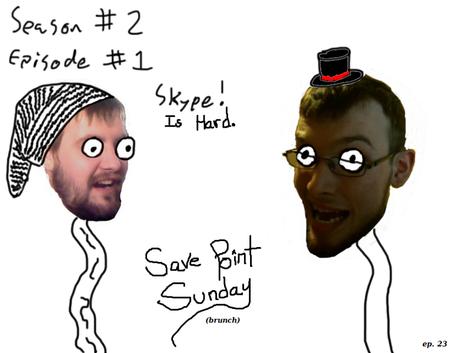 Episode 23: Skype Is Hard!