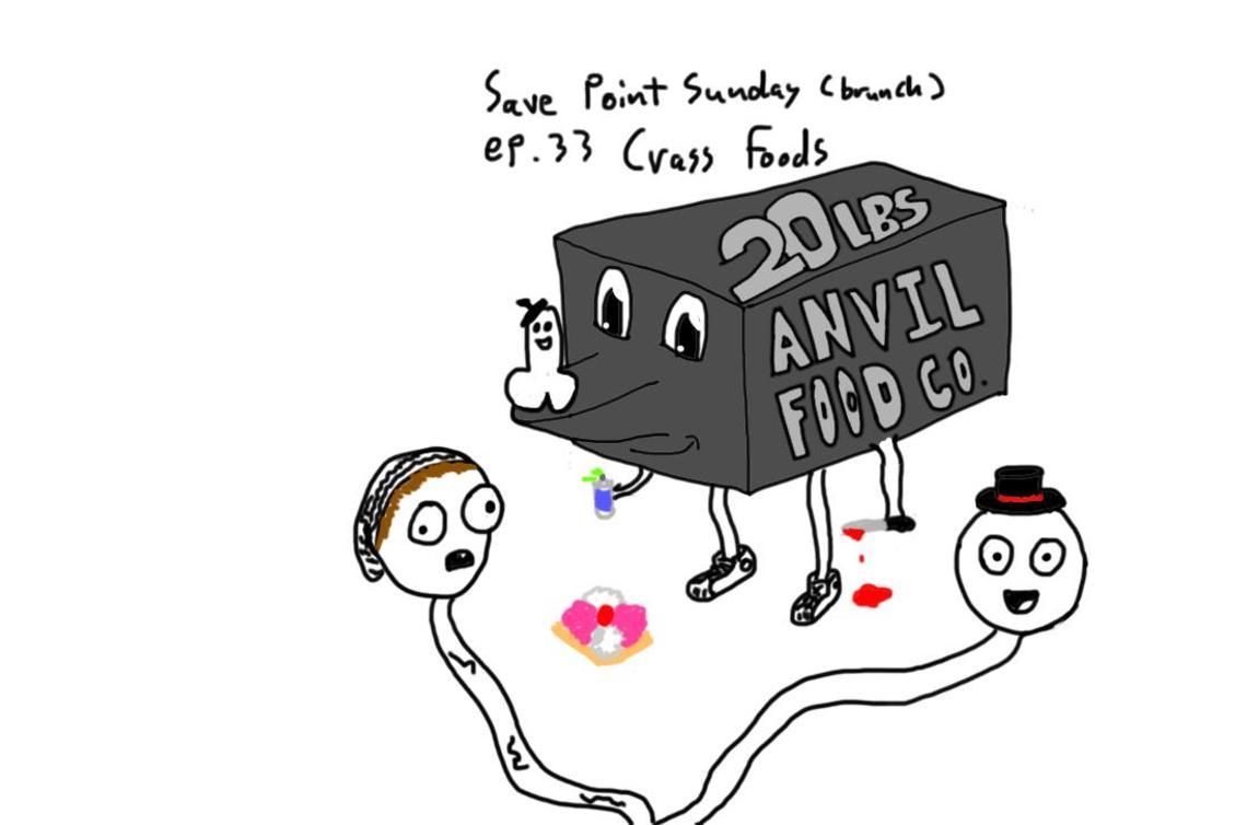 Episode 33: Crass Foods