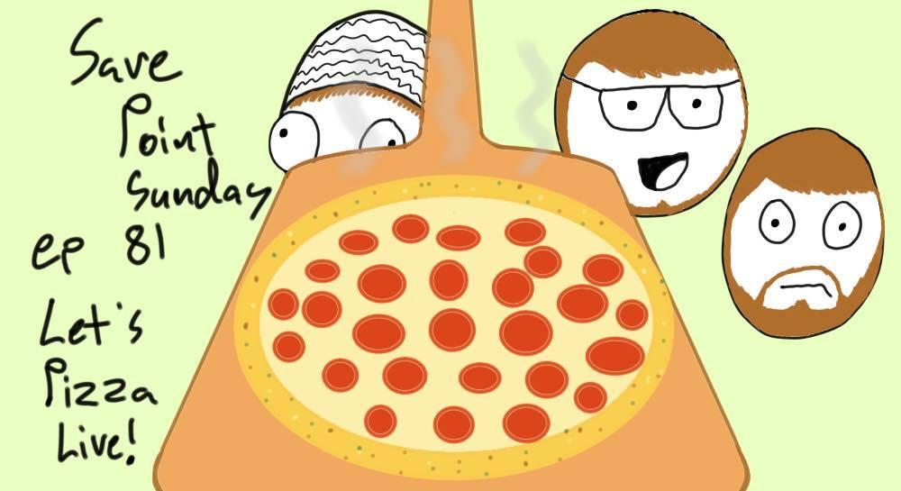 Episode 81: Let's Pizza Live!