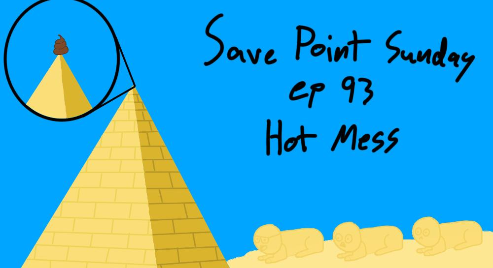 Episode 93: Hot Mess