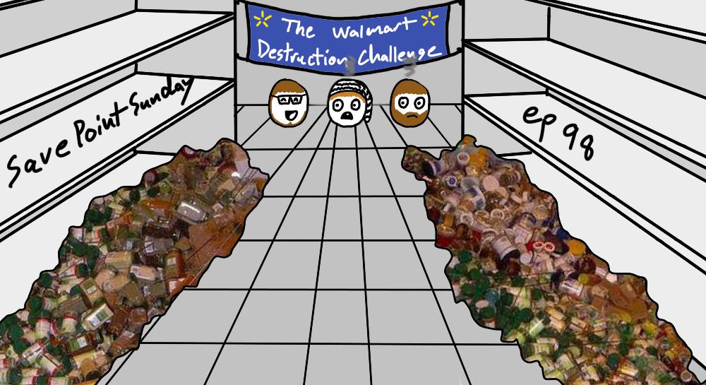 Episode 98: The Walmart Destruction Challenge