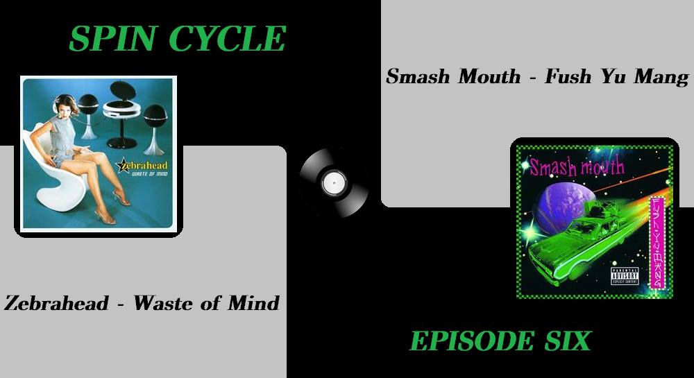 Episode 6: Zebra Head and Smash Mouth