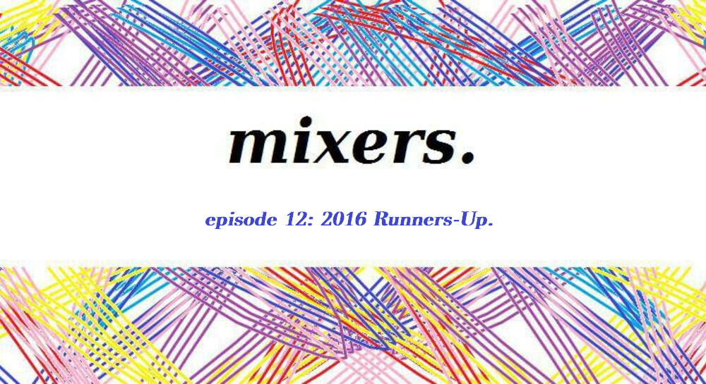 Episode 12: 2016 Runners-up.