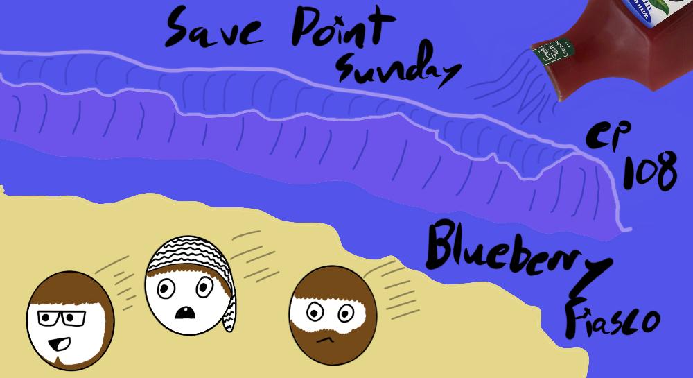 Episode 108: Blueberry Fiasco