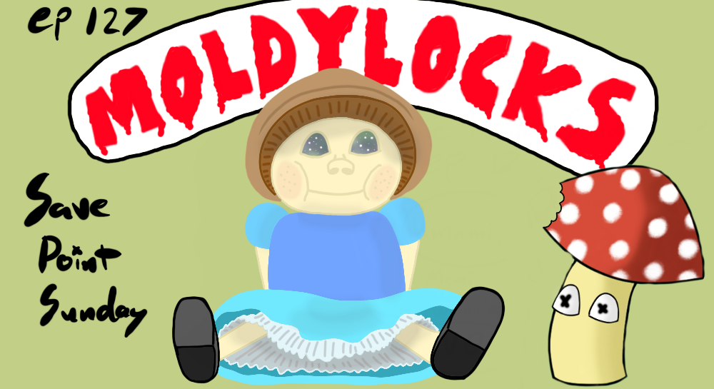 Episode 127: Moldylocks