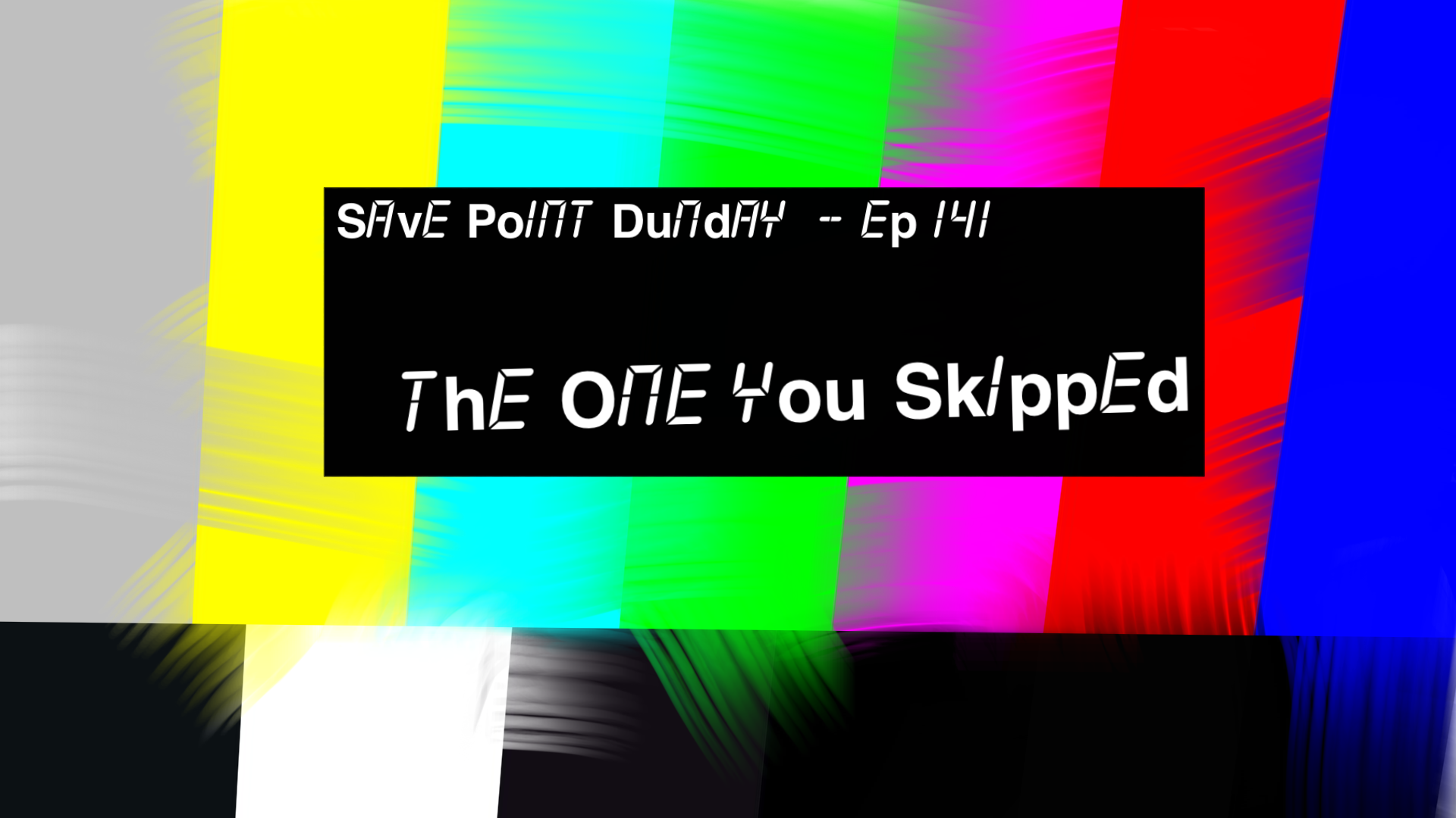Episode 141: The One You Skipped