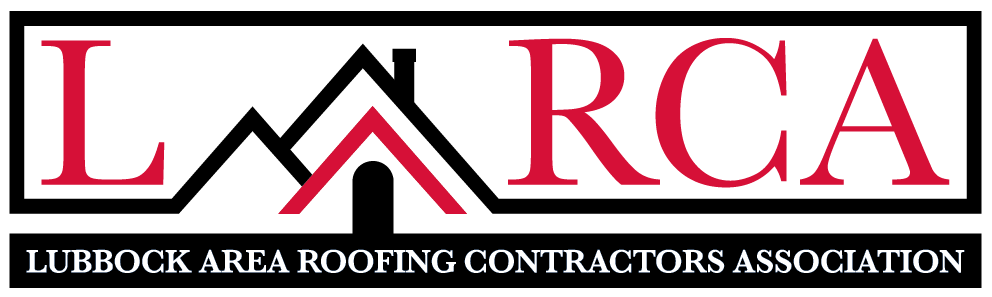 LARCA: We are also proud to be one of the founding members of our local association Lubbock Area Roofing Contractors Association.