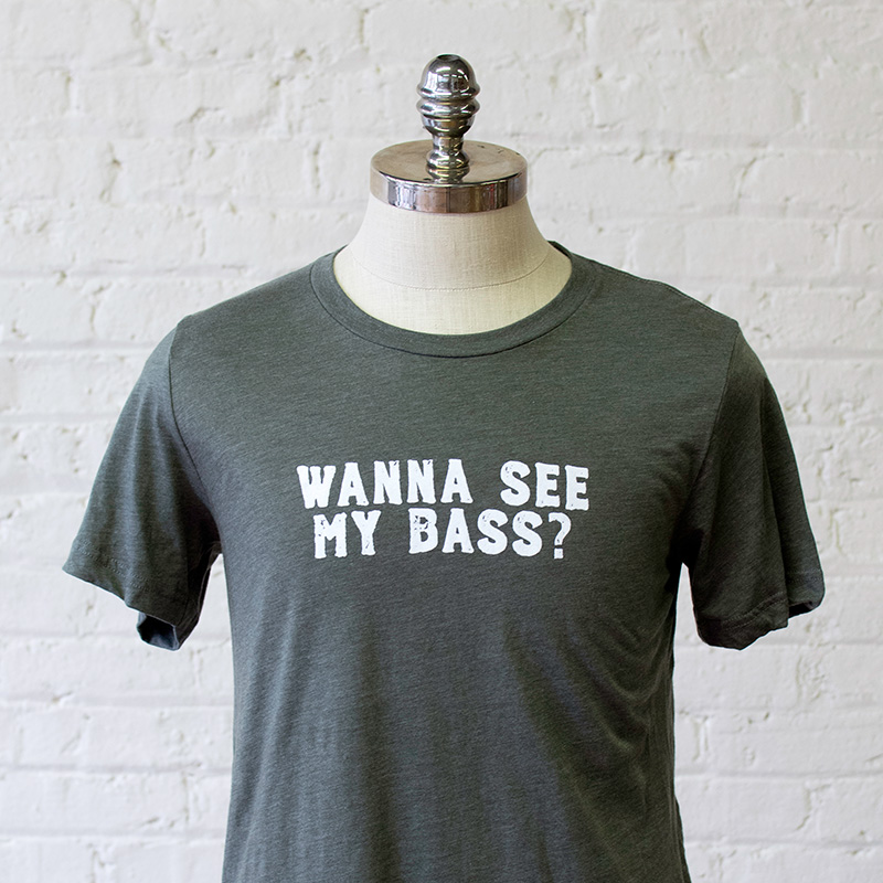wanna-see-my-bass-unisex.jpg
