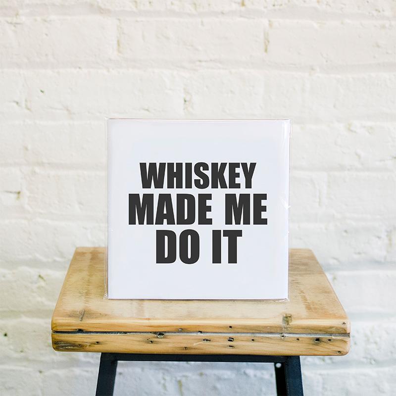 whiskey-made-me-do-it-print-lifestyle-1-web.jpg