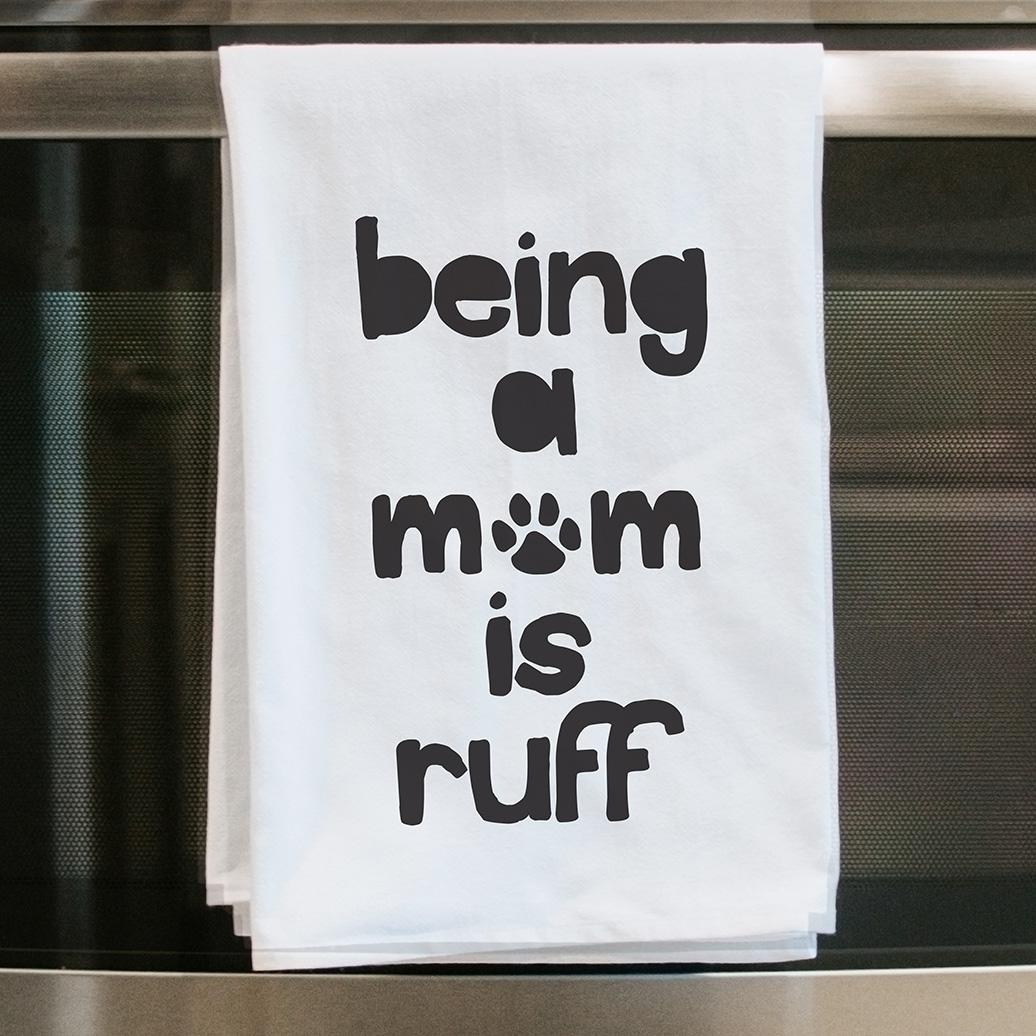 being-a-mom-is-ruff-tea-towel-oven-door-web.jpg