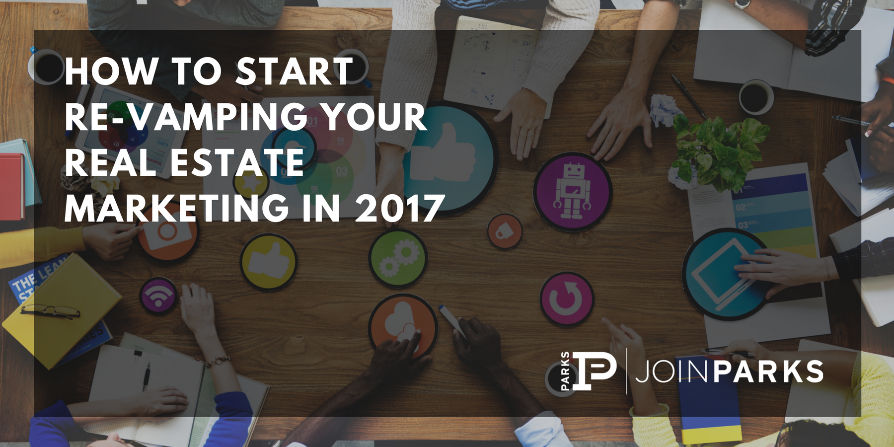 How to Start Re-Vamping Your Real Estate Marketing in 2017.png