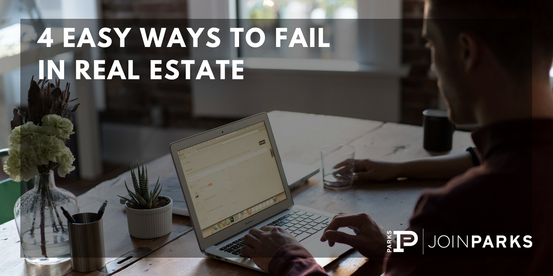 4 Easy Ways to Fail in Real Estate.jpg