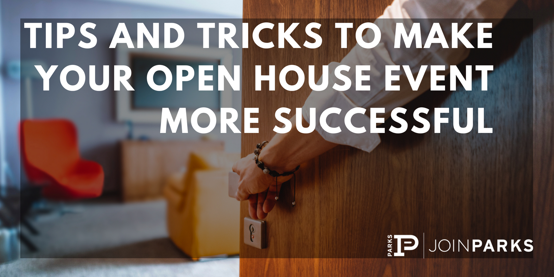 Tips and Tricks to Make Your Open House Event More Successful.jpg