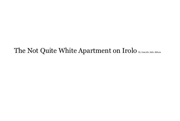 Jeanette Aldana,     The Not Quite White Apartment on Irolo - Advanced Photo 2013