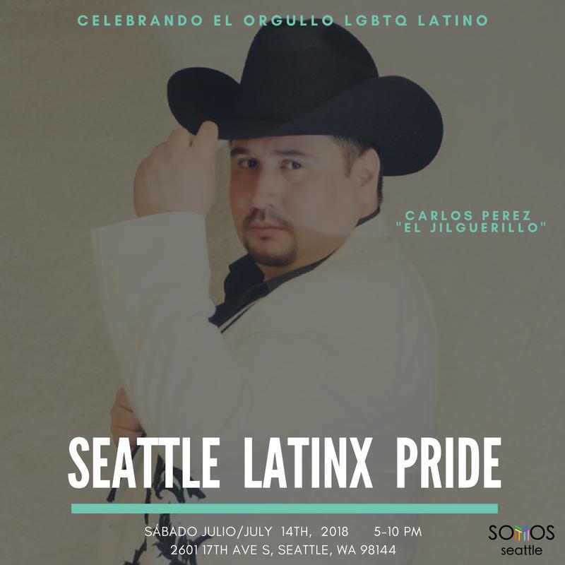 Carlos Perez. Latinx Pride 2018. Somos Seattle.png