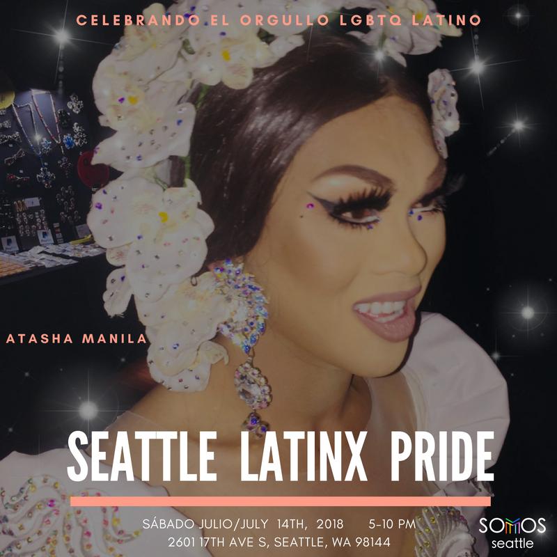 Atasha Manila. Latinx Pride 2018. Somos Seattle.png
