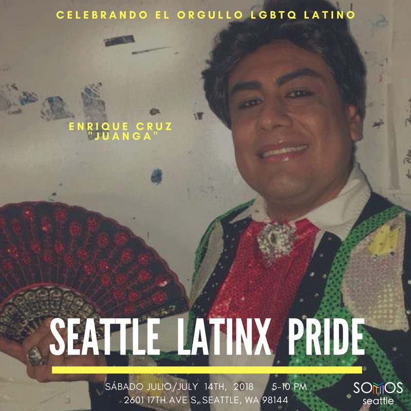 Enrique Cruz. Latinx Pride 2018. Somos Seattle.png