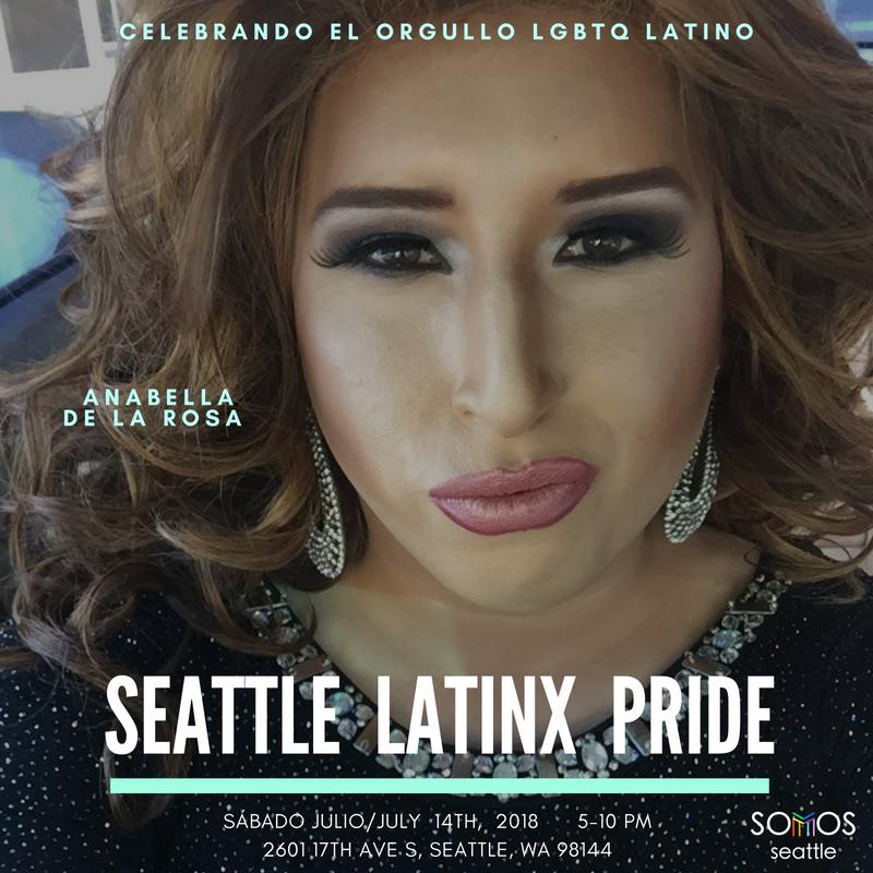 Anabella. Latinx Pride 2018. Somos Seattle.png