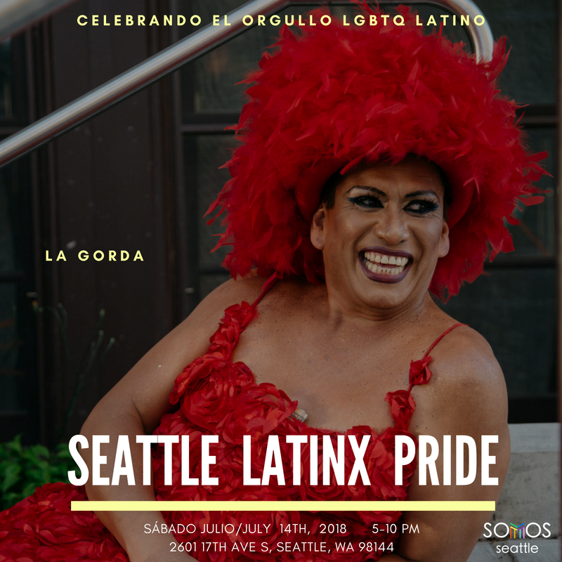 La Gorda. Latinx Pride 2018. Somos Seattle.png