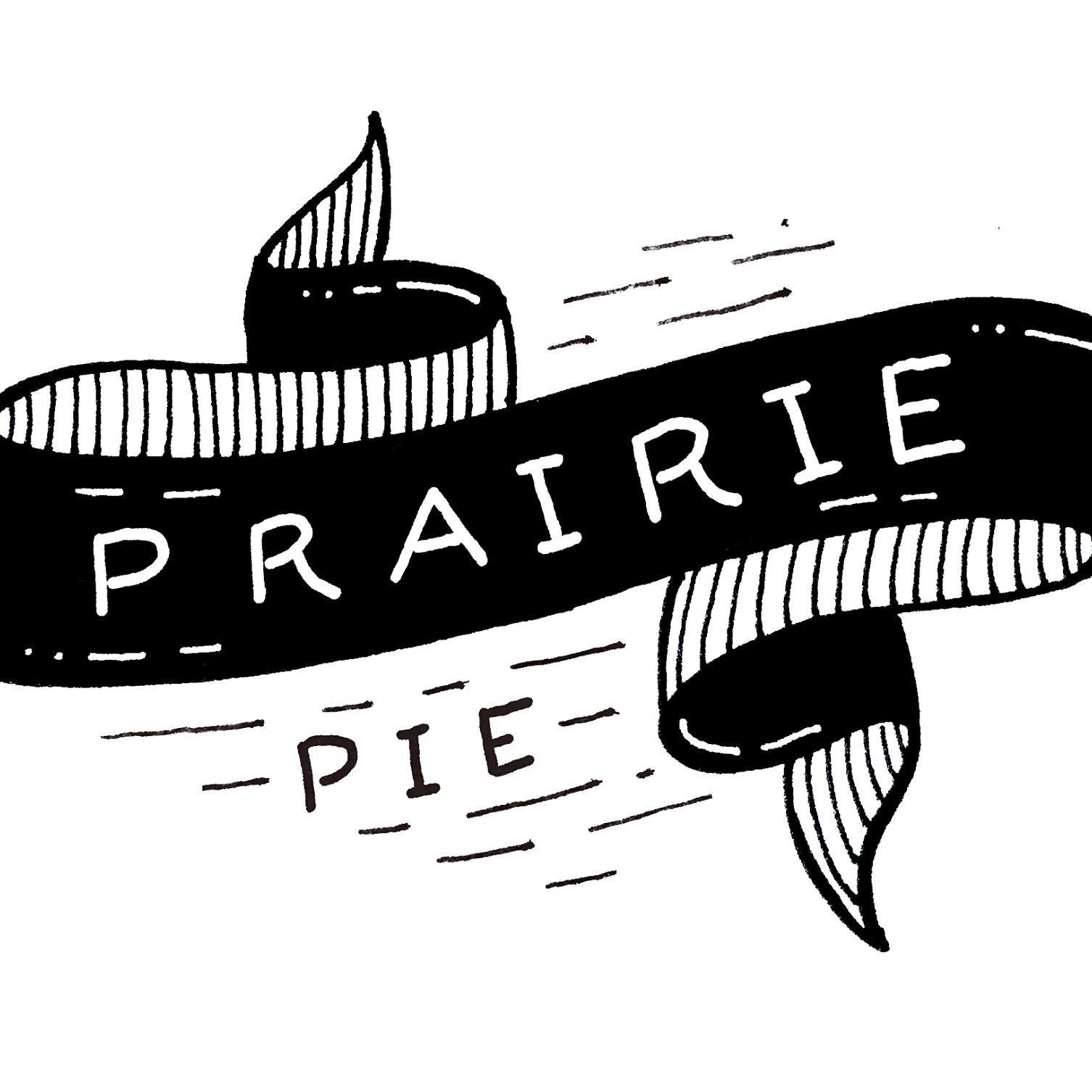 Now serving pies by Prairie Pie! -