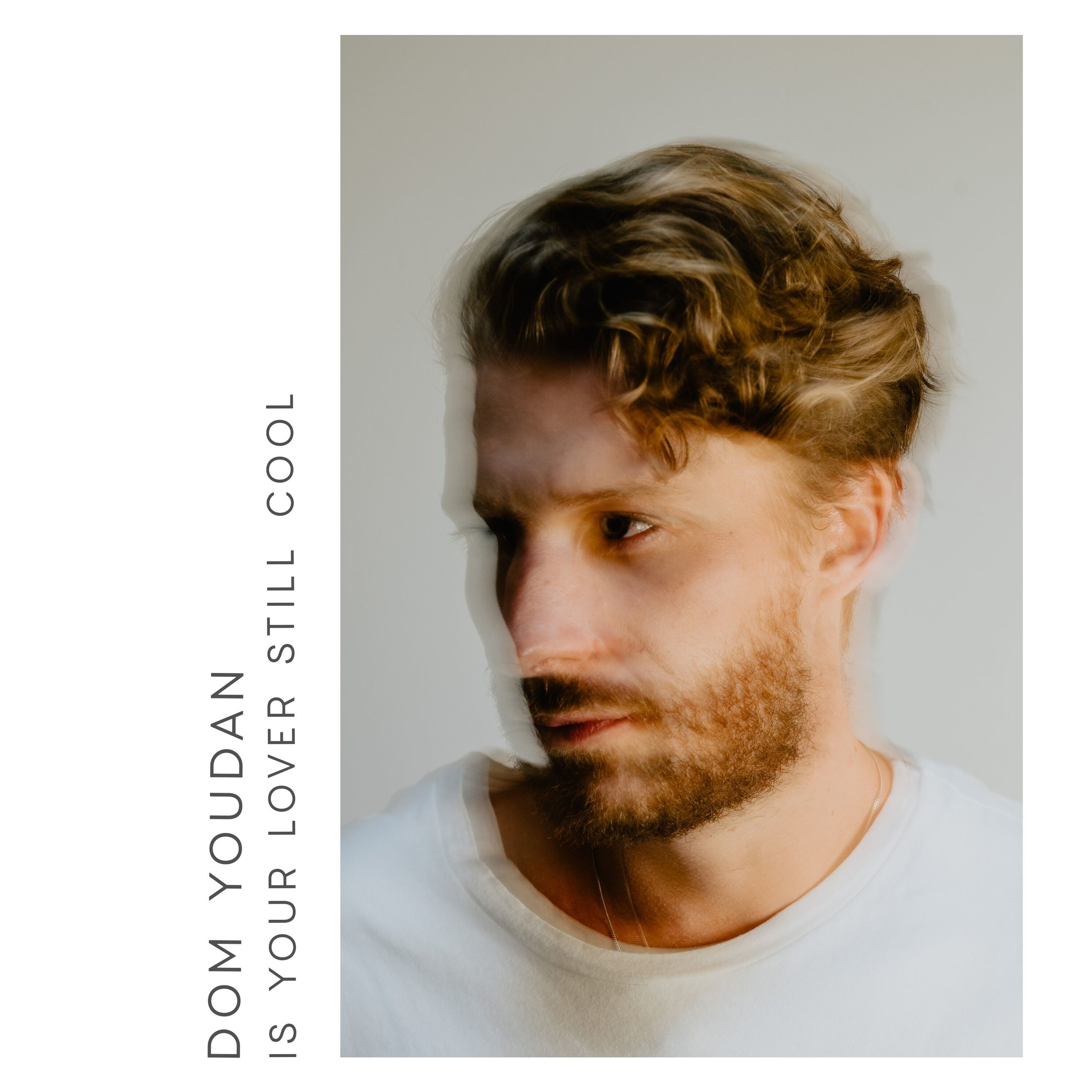 DOM YOUDAN, 17/05/2019 - IS YOUR LOVER STILL COOL?