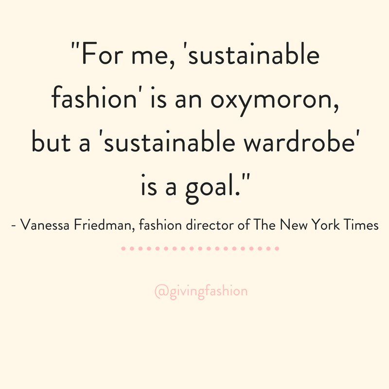 "For me, ""sustainable fashion"" is an oxymoron, but a ""sustainable wardrobe"" is a goal. (2).png"