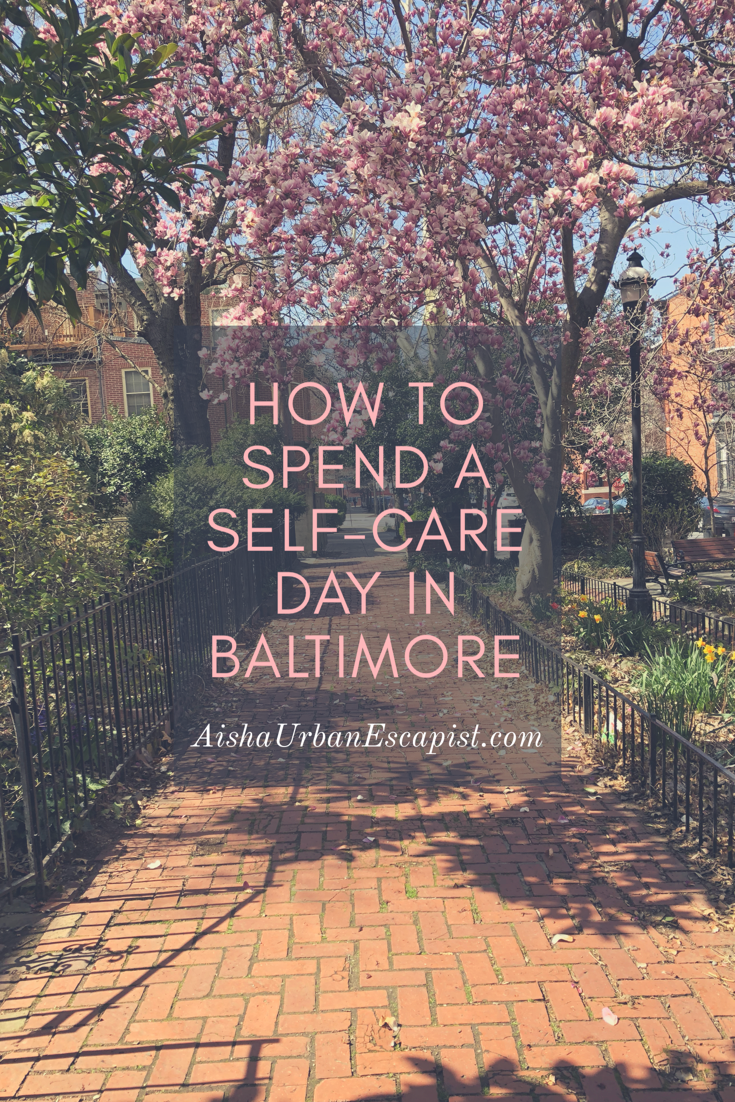 How to spend a self-care day in Baltimore