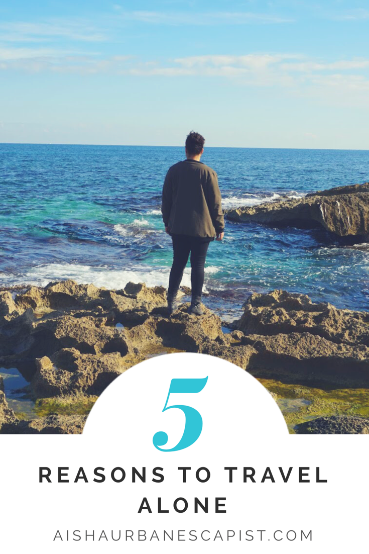 5 Reasons to Travel Alone- Urban Escapist.PNG