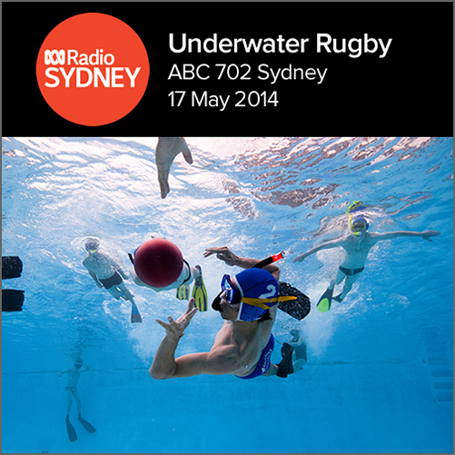 Underwater rugby interview with Oliver Barrand  ABC Radio 702 Sydney, 17 May 2014