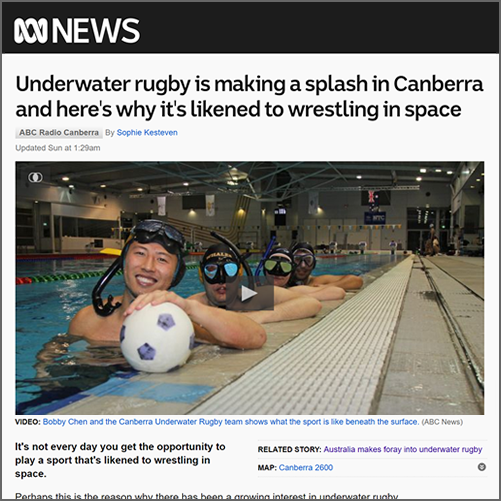 Underwater rugby is making a splash in Canberra and here's why it's likened to wrestling in space  Australian Broadcasting Corporation, 20 August 2017