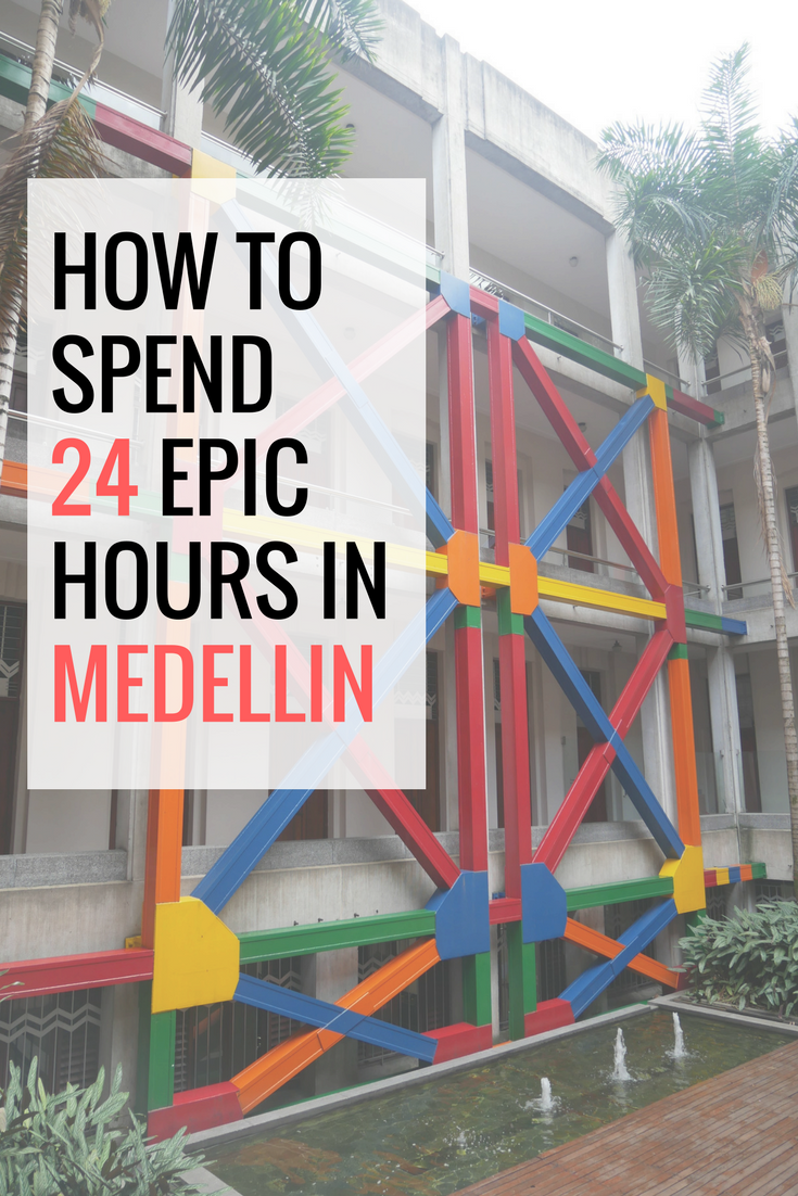 How to Spend an Epic 24 Hours in Medellin