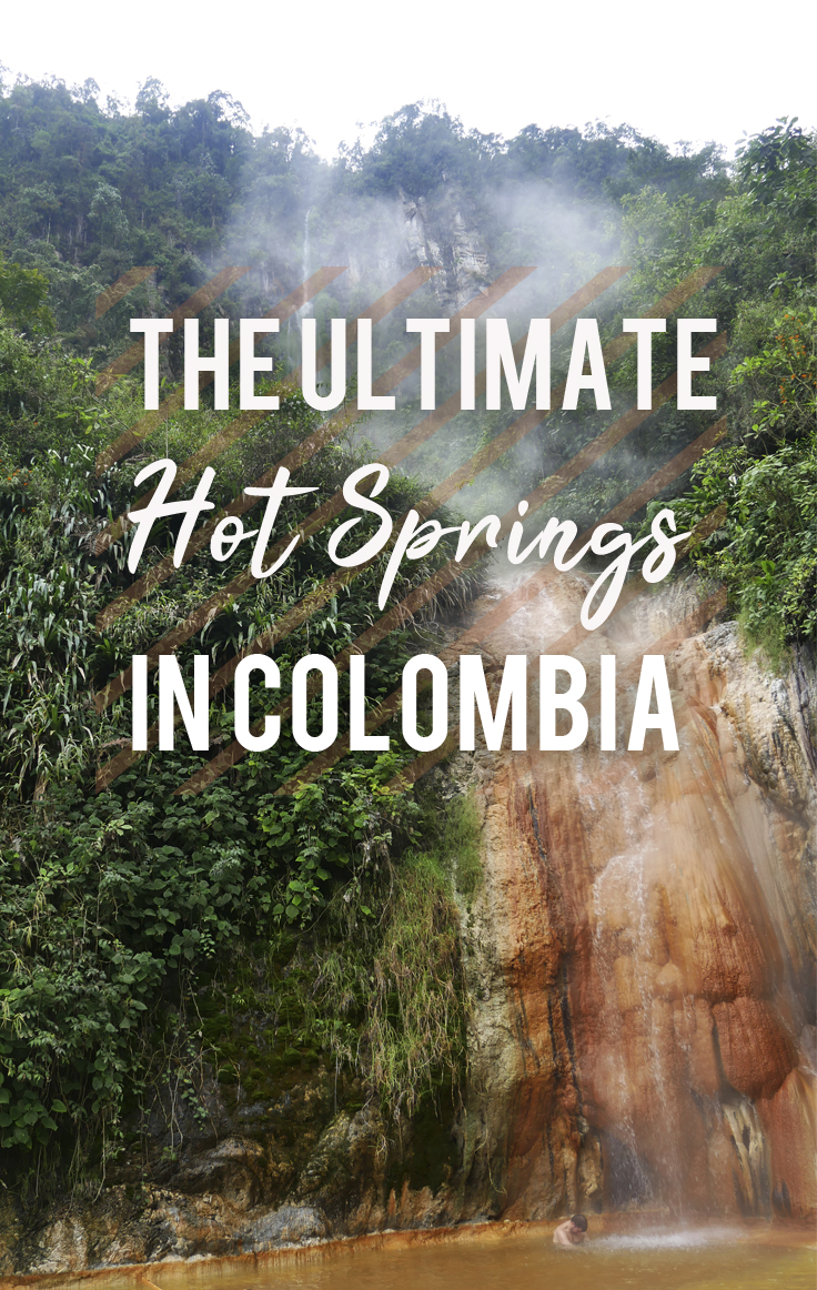 The Ultimate Hot Springs in Colombia