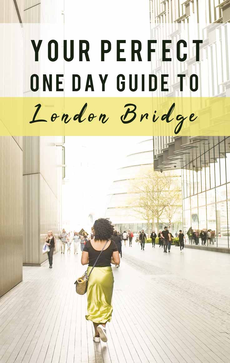 Your Perfect One Day Guide to London Bridge