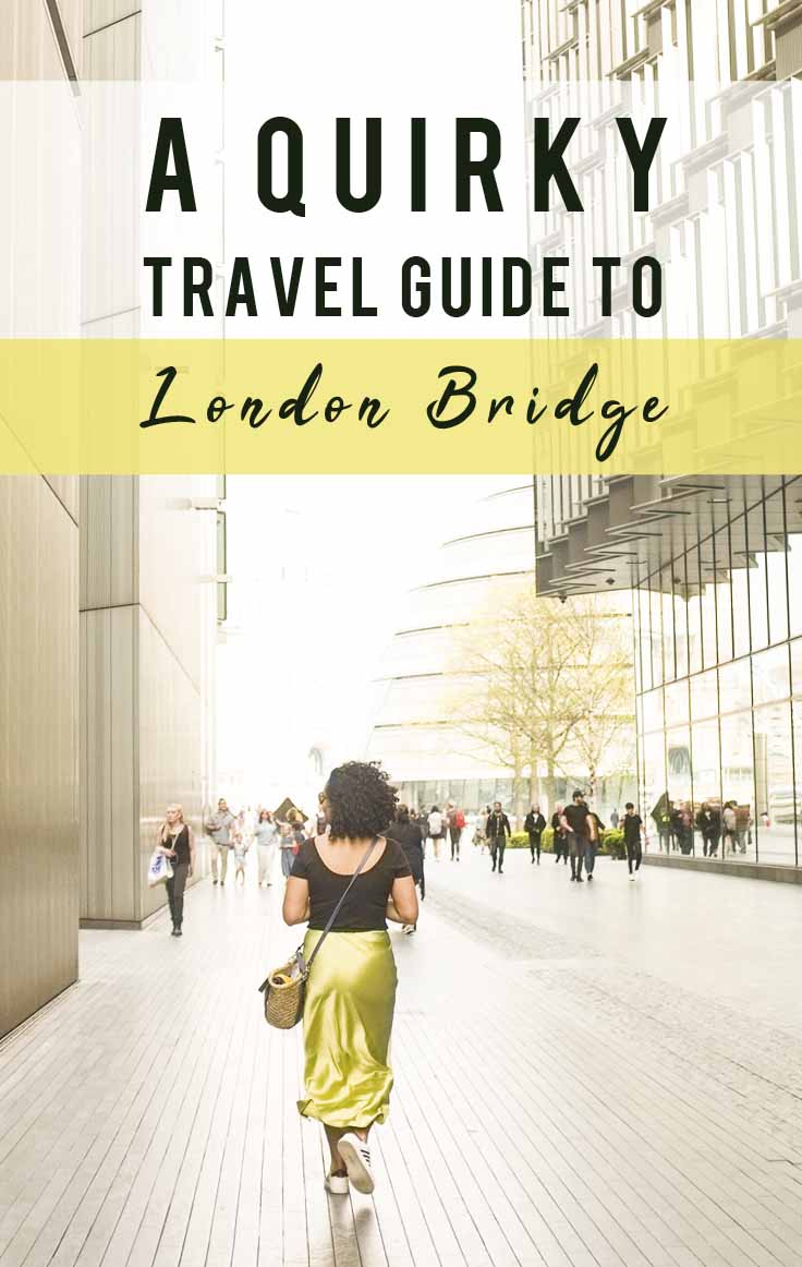 A Quirky Travel Guide to London Bridge