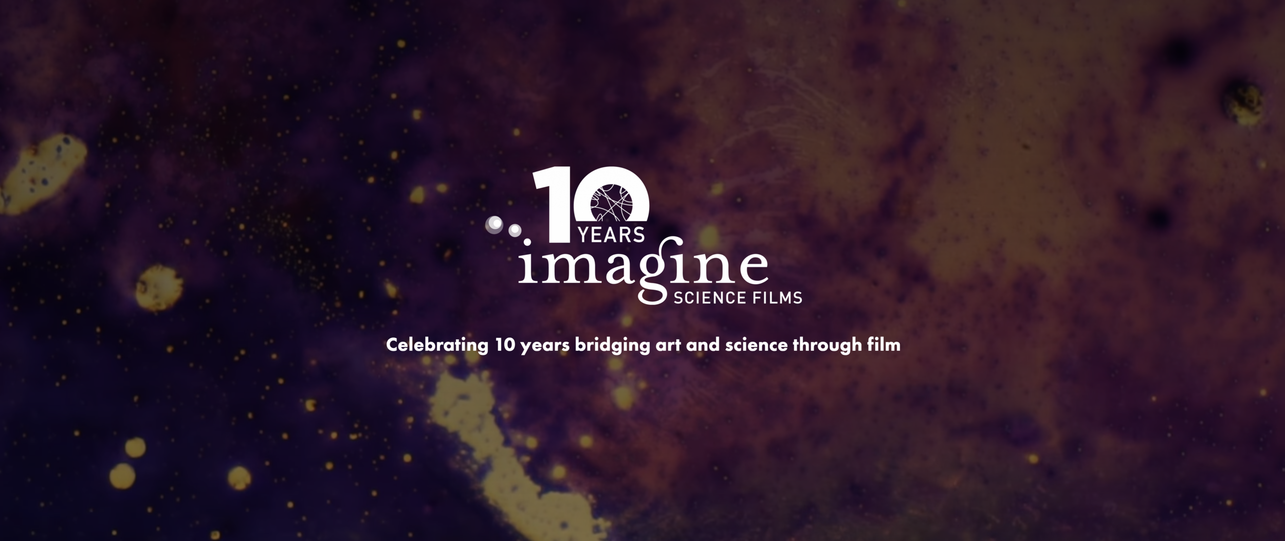 The New School, Tishman Auditorium    Friday, October 13, 6pm Reception + 7pm screening   MOSAIC , the science-driven anthology film featuring chapters from ten visionary filmmakers and stories from the most influential scientists of our time launches Opening Night of Imagine Science Films Festival 2017.    Directors: Miryam Charles, Josephine Decker, Alexis Gambis, Barry J Gibb, Ian Harnarine, Noah Hutton, Demelza Kooij, Jeannette Louie, Rachel Mayeri, Sally Warring   Get a first look at my chapter,  Realm of An Inner Child !   http://imaginesciencefilms.org/ny10/chimera-experiments