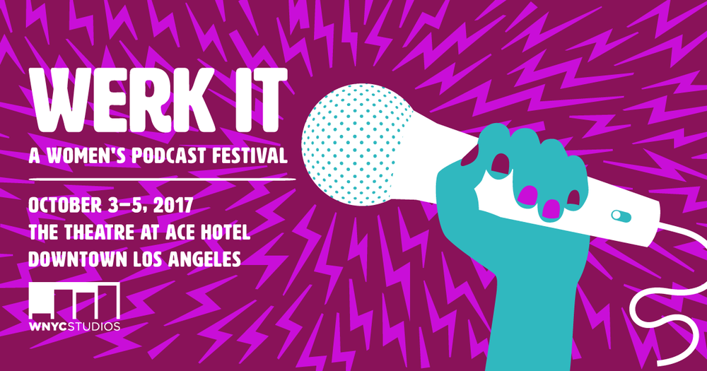 Werk It Womens Podcast Festival 2017.png