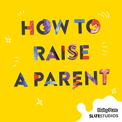 How to Raise a Parent Podcast Mallory Kasdan Host Slate Studios Dairy Pure Podcast.png