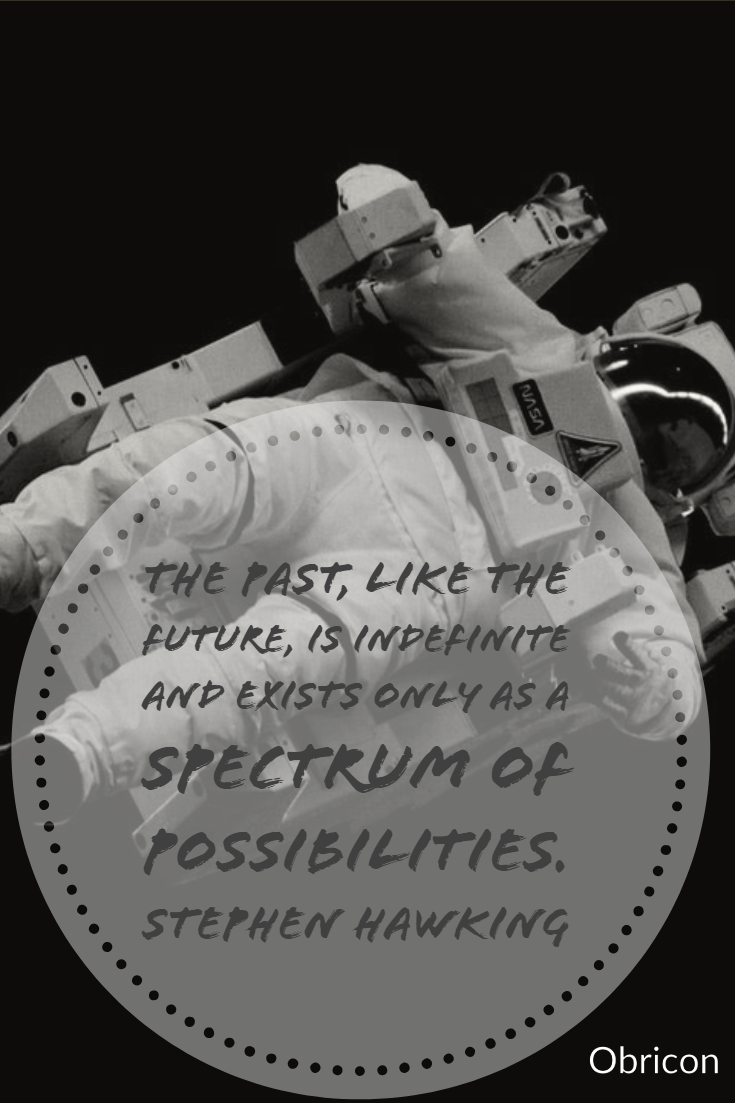 The past, like the future, is indefinite and exists only as a spectrum of possibilities.  Stephen Hawking.jpg