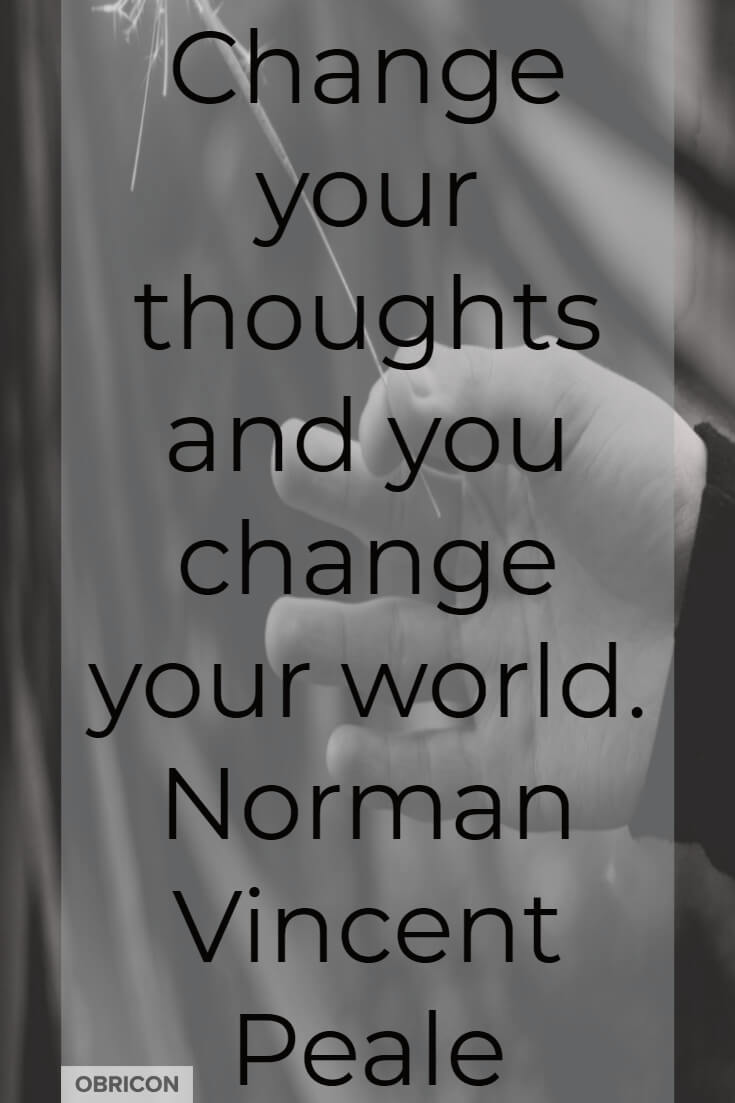 Change your thoughts and you change your world. Norman Vincent Peale.jpg