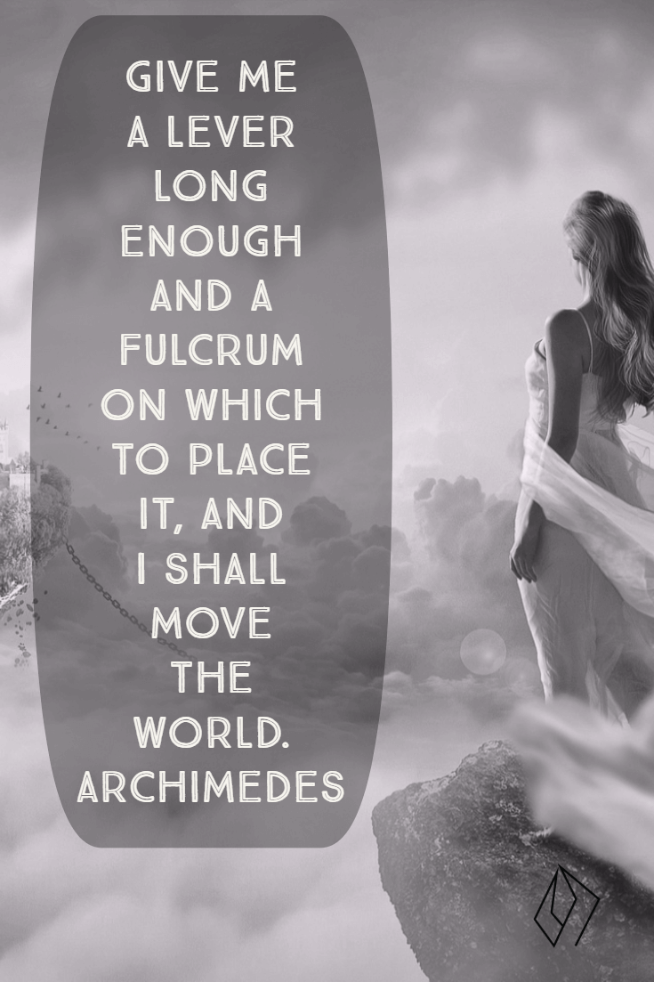 Give me a lever long enough and a fulcrum on which to place it, and I shall move the world. Archimedes.png