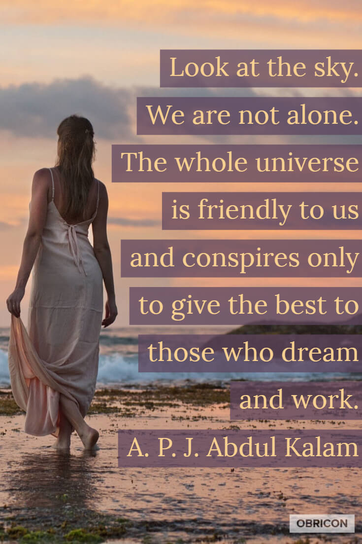 Look at the sky. We are not alone. The whole universe is friendly to us and conspires only to give the best to those who dream and work. A. P. J. Abdul Kalam.jpg