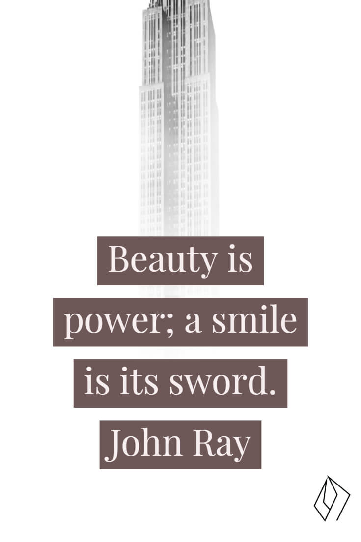 Beauty is power; a smile is its sword. John Ray.jpg