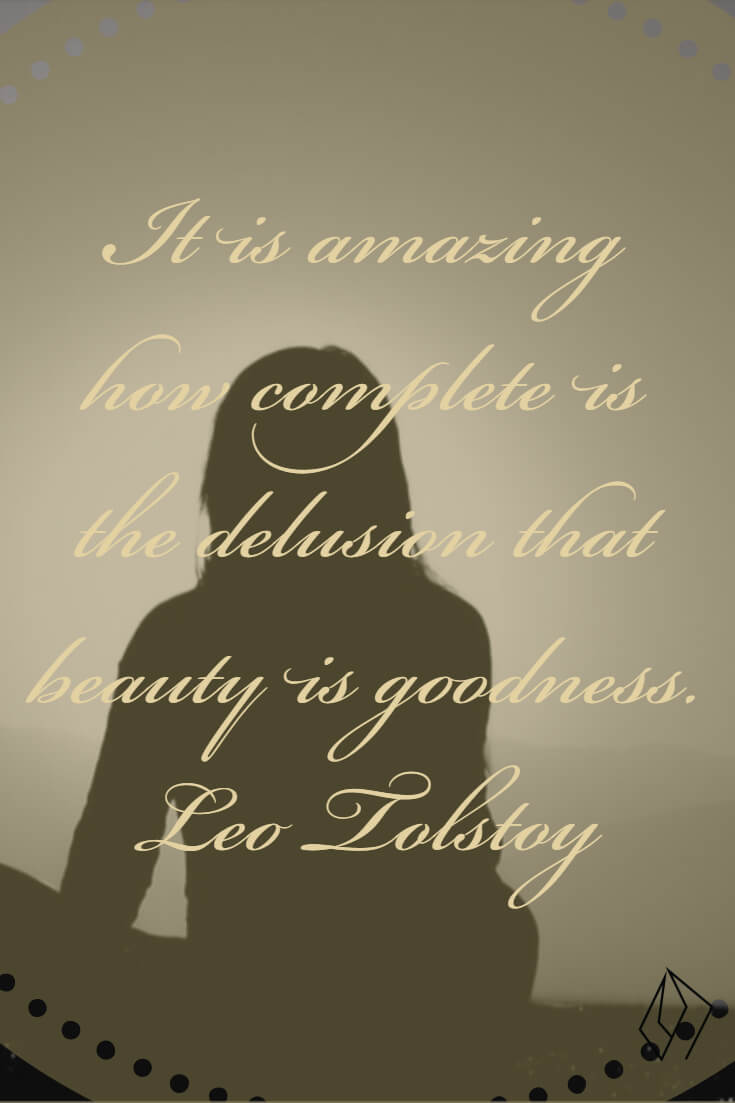 delusion that beauty is goodness. Leo Tolstoy.jpg