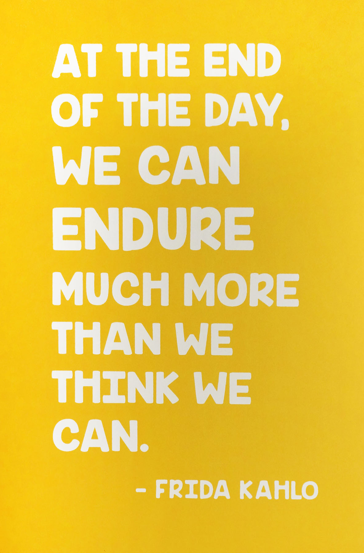 Ape_Bleakney_'Endure (Yellow)', Kahlo Quote Screen Print, 12.5''x19'', 2018x.jpg
