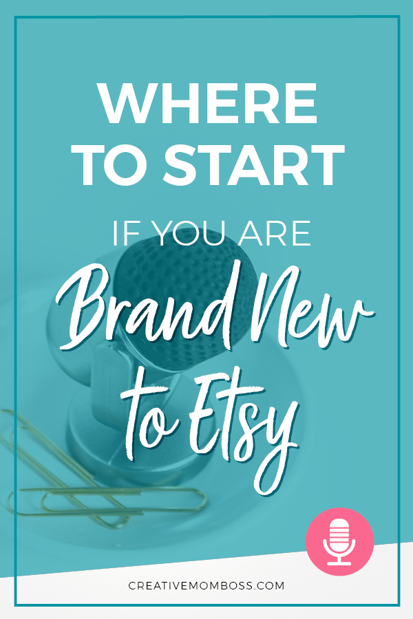 Where to start if you are brand new to Etsy. What things should you work on, where you should NOT waste your time, and my best tips for getting started. #etsy #etsymarketing #etsysales #etsytips #etsyhelp