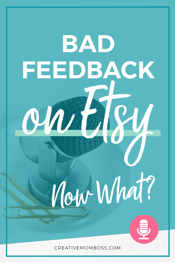 Bad feedback on Etsy - what to do when it happens, how to avoid it, and how to work with it. #etsyhelp #etsyseller #etsymarketing #etsycoach
