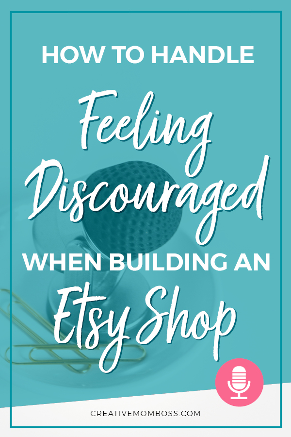 How do you get past the feelings of discouragement when you're just getting started on Etsy? Here's a guide to help you break through those feelings, move forward with a plan, and build that shop you're wanting! #etsyshop #etsymarketing